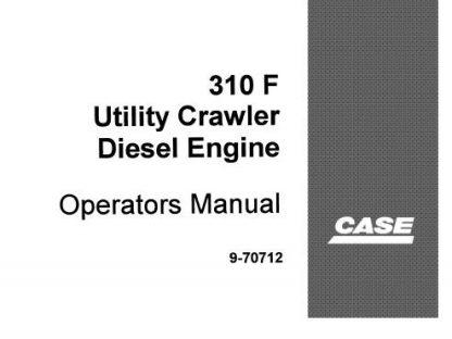 Case 310F Crawler Dozer Diesel Engine Operator's Manual